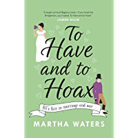 To Have and to Hoax: The laugh-out-loud rom-com you don't want to miss! (English Edition)