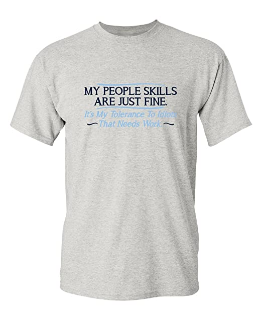 53120c4ce My People Skills are Fine It's My Idiots Sarcastic Mens Graphic Funny T  Shirt S Ash