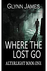 Where The Lost Go: (Alterlight 1) Kindle Edition