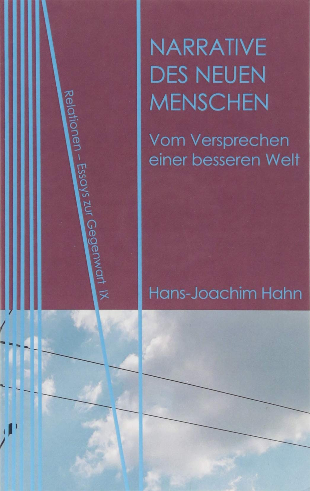 Narrative des Neuen Menschen: Vom Versprechen einer besseren Welt (Relationen) Taschenbuch – 25. Juni 2018 Hans-Joachim Hahn Neofelis 3958081509 Aufstand / Revolution