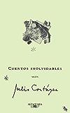 Cuentos inolvidables según Julio Cortázar (Caballo de fuego)