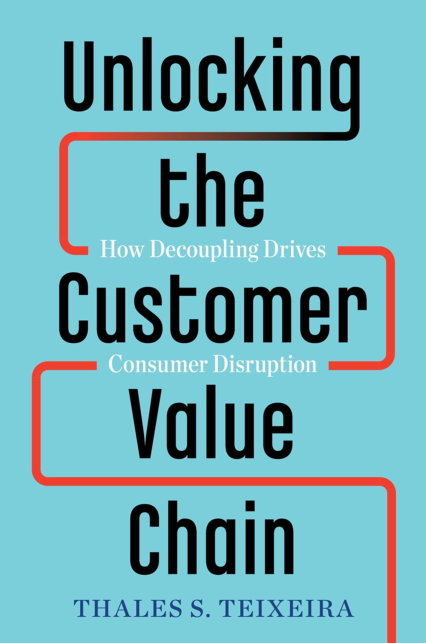 Image result for Unlocking the Customer Value Chain: How Decoupling Drives Consumer Disruption