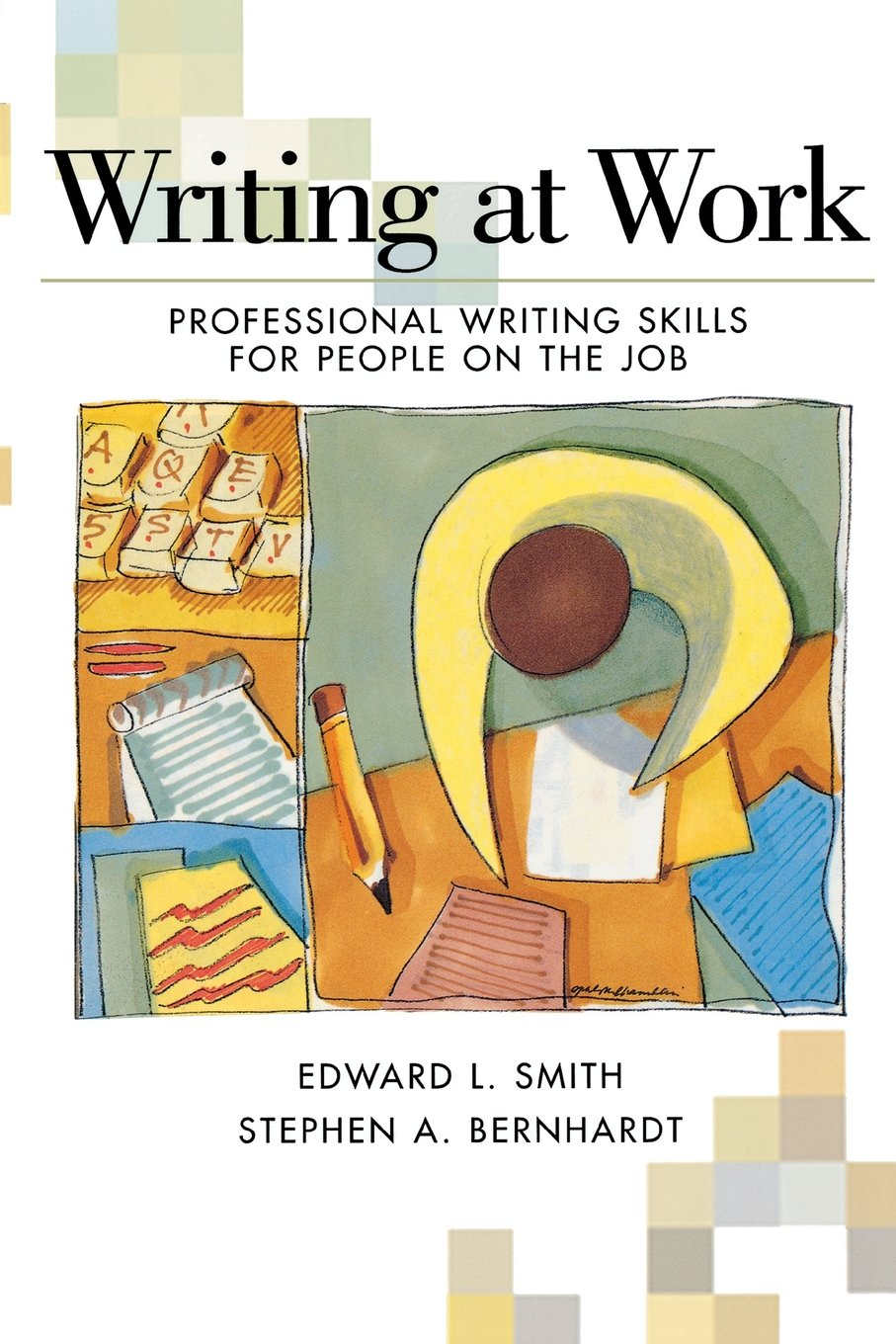 Writing At Work : Professional Writing Skills for People on the Job