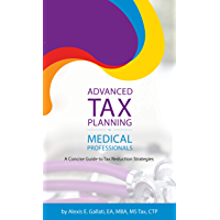 Advanced Tax Planning for Medical Professionals: A Concise Guide to Tax Reduction Strategies