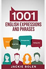 1001 English Expressions and Phrases: Common Sentences and Dialogues Used by Native English Speakers in Real-Life Situations (Tips for English Learners Book 3) Kindle Edition