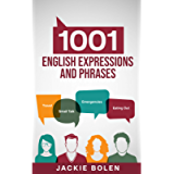 1001 English Expressions and Phrases: Common Sentences and Dialogues Used by Native English Speakers in Real-Life…