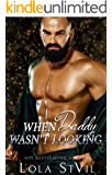 When Daddy Wasn't Looking (A Dad's BFF Romance) (Nice and Dirty Series Book 1)