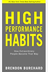 High Performance Habits: How Extraordinary People Become That Way Hardcover