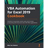 VBA Automation for Excel 2019 Cookbook: Solutions to automate routine tasks and increase productivity with Excel and other MS