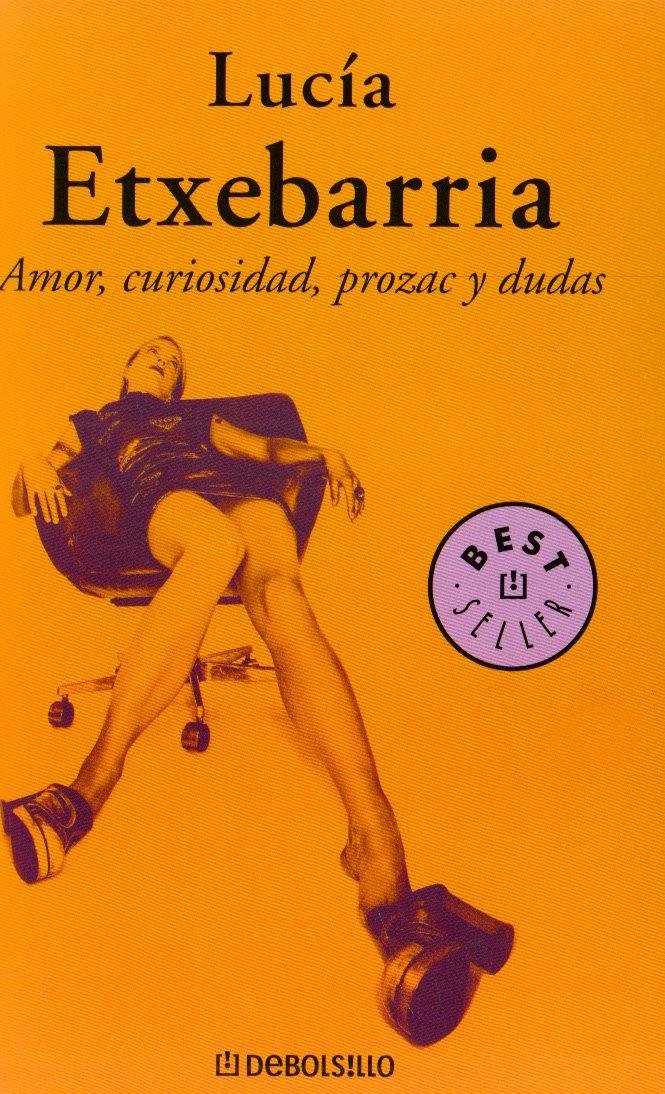 Amor, curiosidad, prozac y dudas (Best Seller) (Spanish Edition)