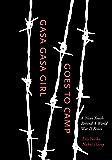 Gasa Gasa Girl Goes to Camp: A Nisei Youth Behind A World War II Fence