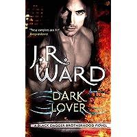 Dark Lover: Black Dagger Bk 1