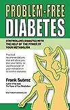 DIABETES SIN PROBLEMAS: El Control de la Diabetes con la