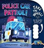 Police Car Patrol! (Take the Wheel!)