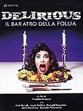 Delirious - Il Baratro della Follia (DVD)