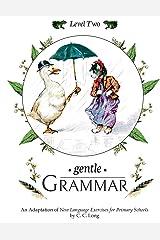 Gentle Grammar: Level 2 (Volume 2) Paperback