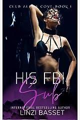 His FBI Sub (Club Alpha Cove Book 1) Kindle Edition