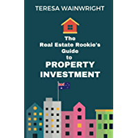 The Real Estate Rookie's Guide to Property Investment