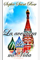 La aventura de mi vida (Spanish Edition)