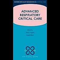 Advanced Respiratory Critical Care (Oxford Specialist Handbooks in Critical Care)