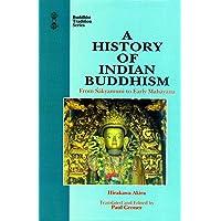 History of Indian Buddhism: From Sakyamuni to Early Mahayana (Buddhist Tradition)