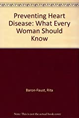 Preventing Heart Disease: What Every Woman Should Know Hardcover
