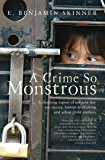 A Crime So Monstrous: A Shocking Exposé of Modern-Day Sex Slavery, Human Trafficking and Urban Child Markets (English Edition)