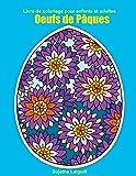 Livre de coloriage pour enfants et adultes: Oeufs de Pâques