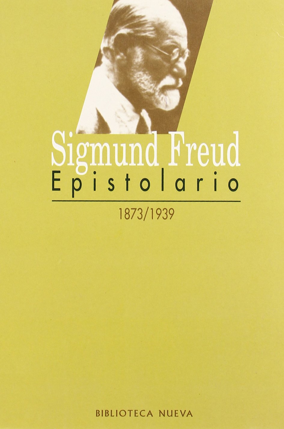 Epistolario de sigmund freud 1873 1939 9788470301124 amazon com books