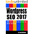 Wordpress SEO 2017 (Webmaster Series Book 4)