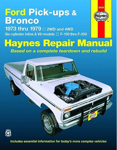 Ford Pick Ups F 100 F 350 Bronco 73 79 Haynes Repair Manual Dennis Yamaguchi J H Haynes 9780856967887 Amazon Com Books