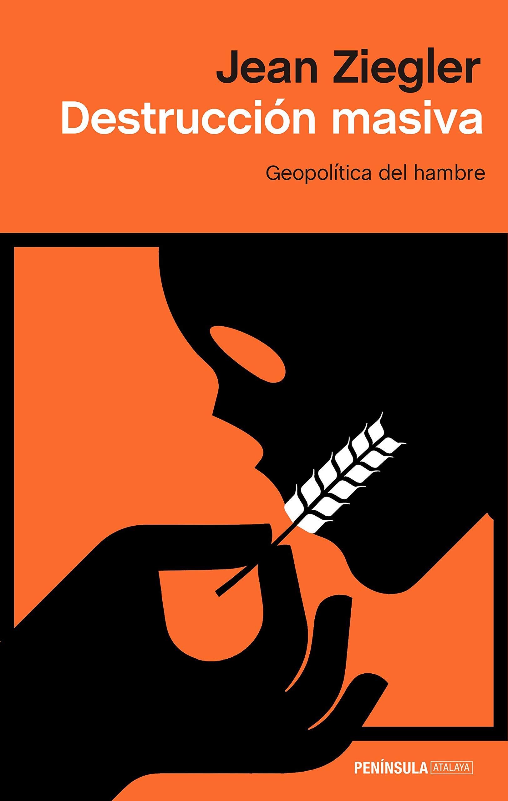 Destrucción masiva: Geopolítica del hambre (ATALAYA): Amazon.es ...