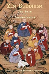 Zen Buddhism - The Path to Enlightenment - Special Edition: Buddhist Verses, Sutras & Teachings Paperback