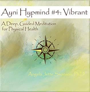 product image for Ayni Hypmind #4: Vibrant (A Deep, Guided Meditation for Physical Health)