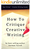How To Critique Creative Writing: A Now! Writer Creative Writing Guide