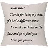 Aeora Sister Pillow Covers -Dear Sister Thanks for Being My Sister If i had a Different Sister I Would Punch her in The face