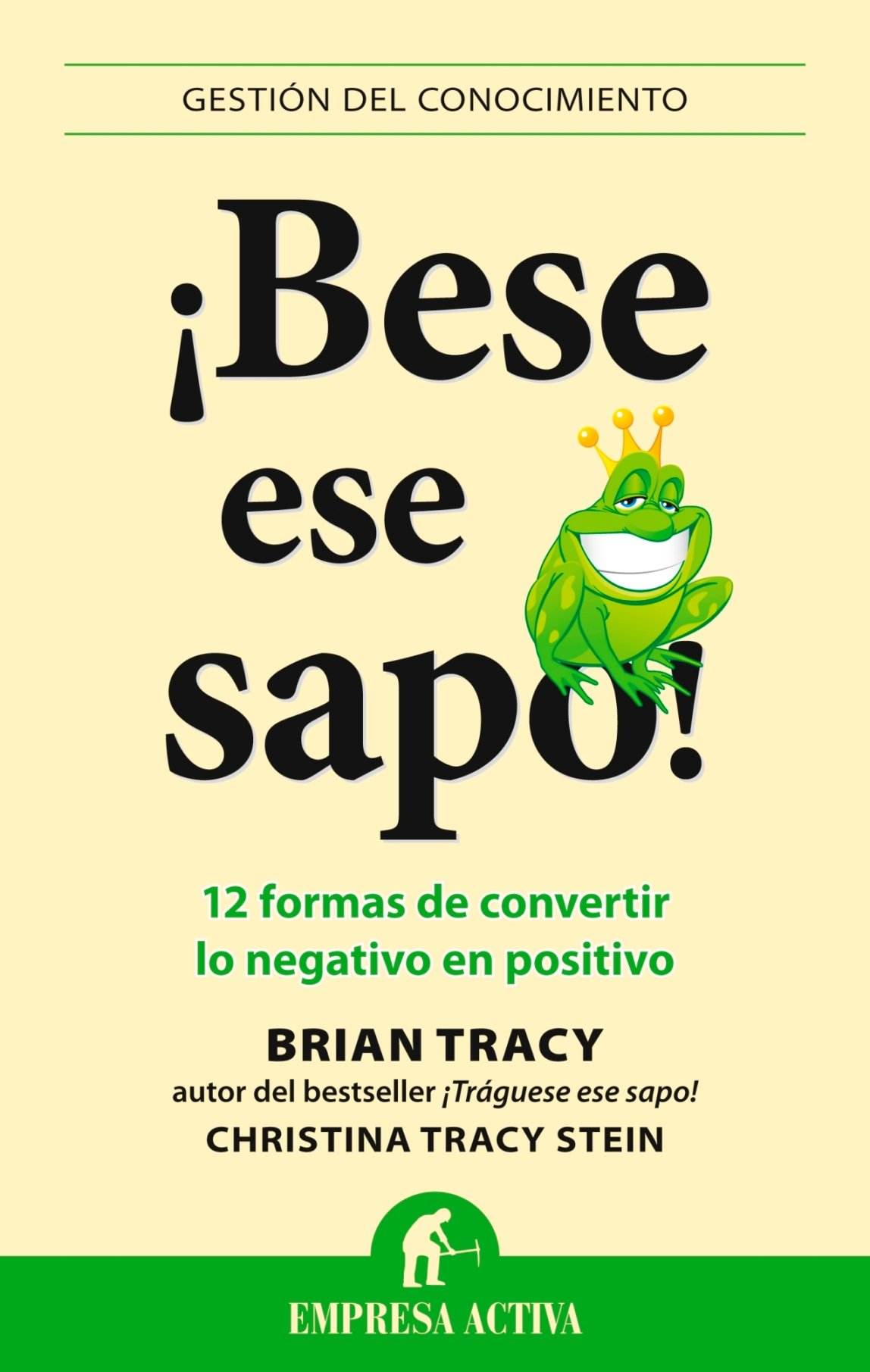 Read Online Bese ese sapo! (Gestion Del Conocimiento / Knowledge Management) (Spanish Edition) ebook