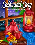 Calm and Cozy: An Adult Coloring Book Featuring Relaxing Christmas Winter Scenes and Cozy Interior Designs | Perfect…