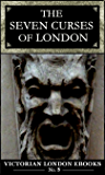 The Seven Curses of London (Victorian London Ebooks Book 5)