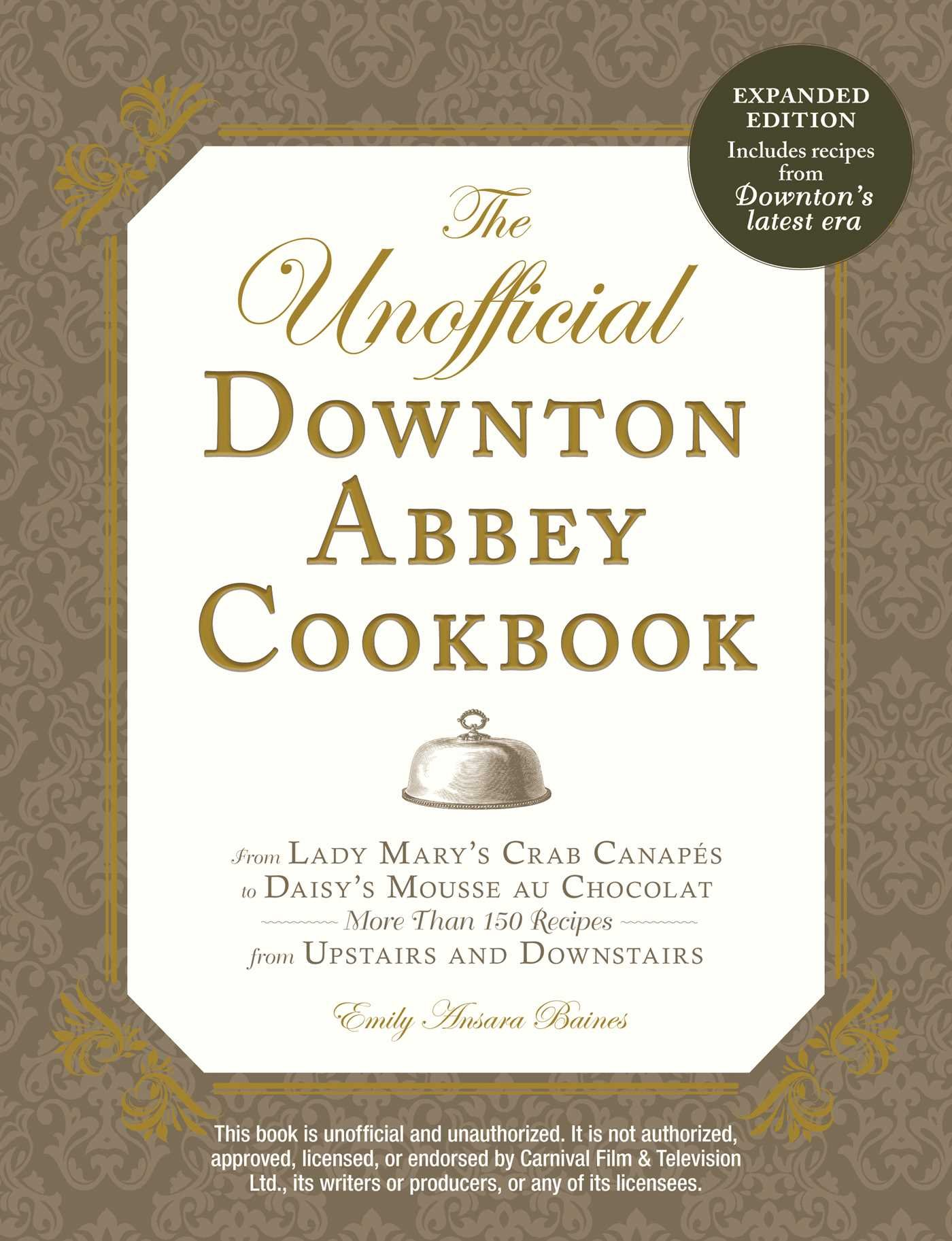 The unofficial downton abbey cookbook revised edition from lady the unofficial downton abbey cookbook revised edition from lady marys crab canapes to daisys mousse au chocolat more than 150 recipes from upstairs and monicamarmolfo Image collections
