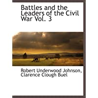 Battles and the Leaders of the Civil War Vol. 3