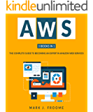 AWS 3 Books in 1: The Complete Guide to Becoming an Expert in Amazon Web Services