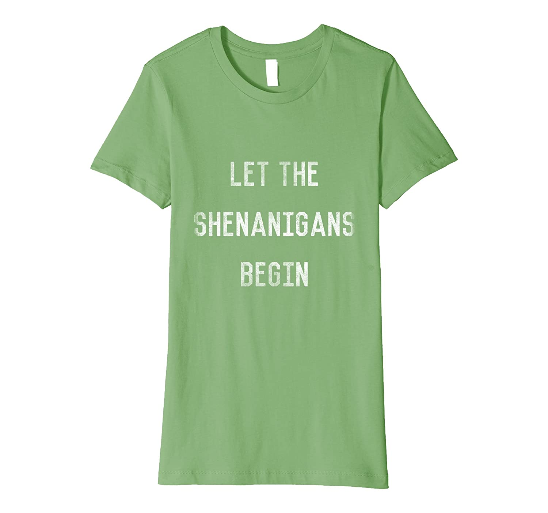 Let the Shenanigans Begin St. Patricks T-Shirt