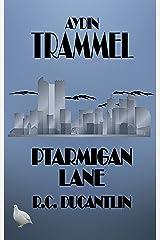 Ptarmigan Lane (Aydin Trammell Book 1) Kindle Edition