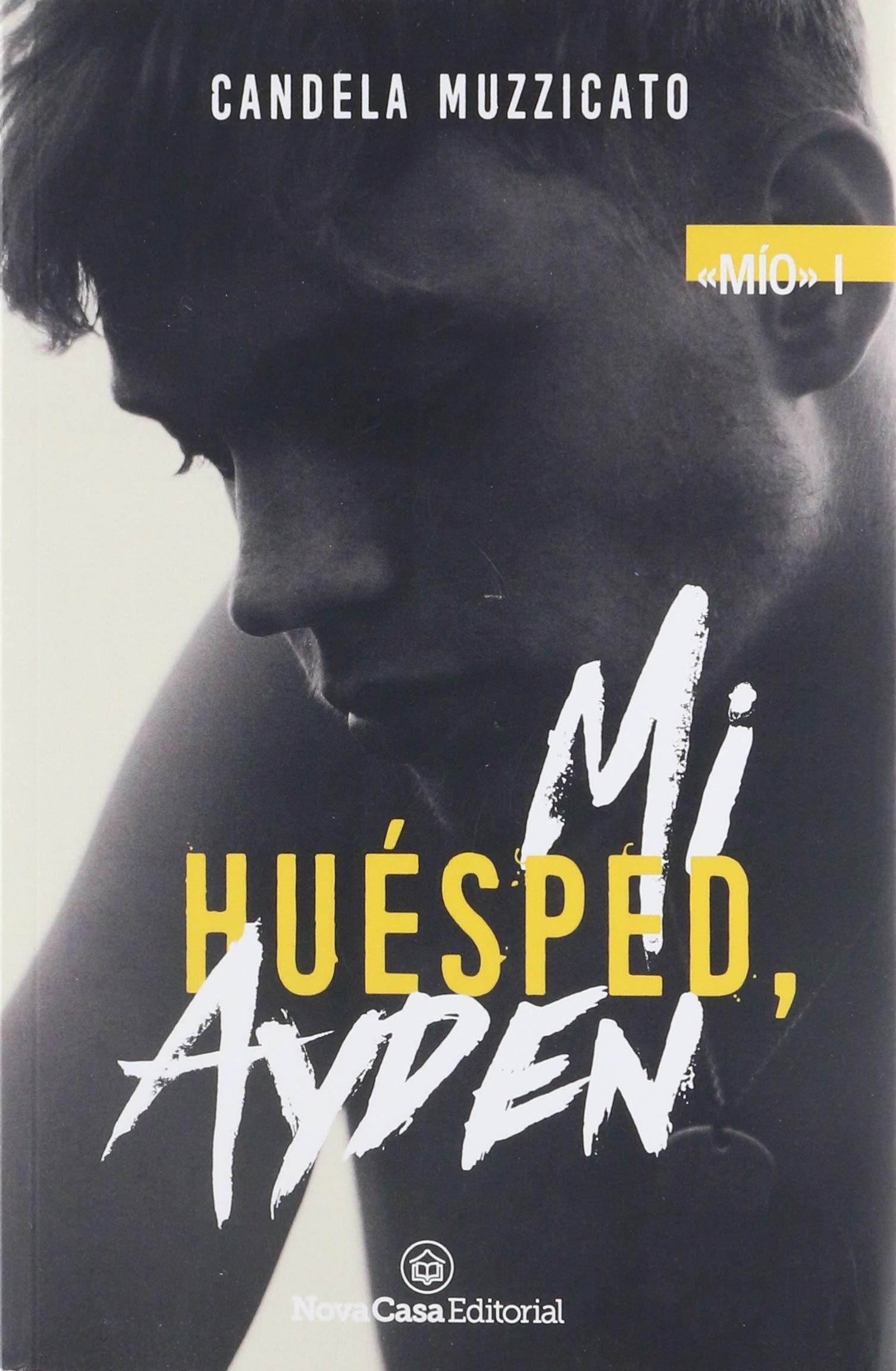 Mi huésped, Ayden: Amazon.es: Muzzicato, Candela: Libros