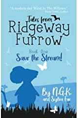 Tales From Ridgeway Furrow Book 1 Save The Stream!: A chapter book for 7-10 year olds. E Reader Ready (Harry The Happy Mouse 6) Kindle Edition