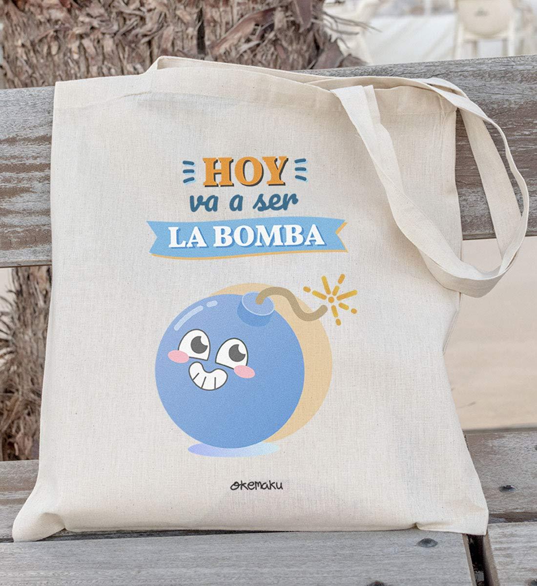 Okemaku - Tote Bag Mensaje: Hoy va a ser la Bomba - Bolsa ...