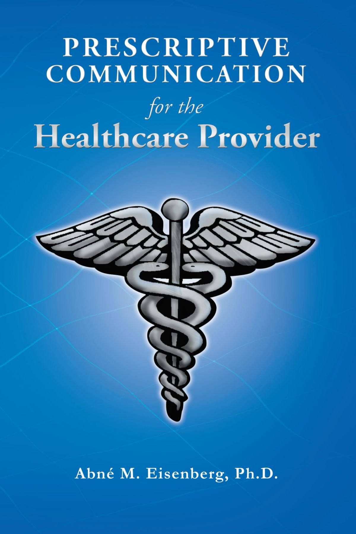 Download Prescriptive Communication for the Healthcare Provider ebook