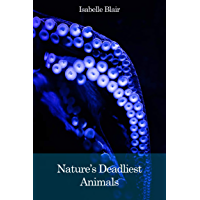Nature's Deadliest Animals (Learn About Series) (English Edition)