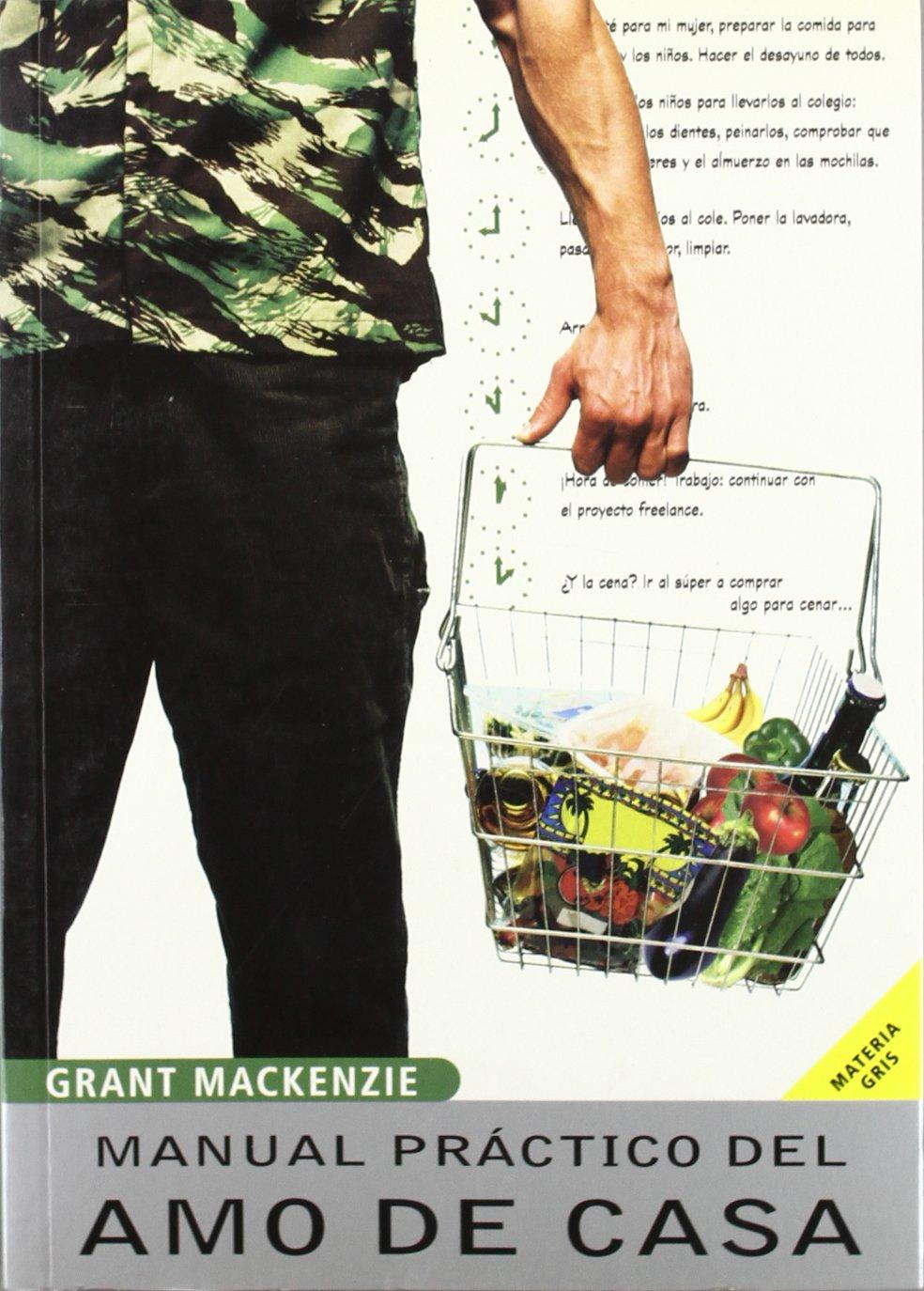 Manual práctico del amo de casa: GRANT MACKENZIE ...
